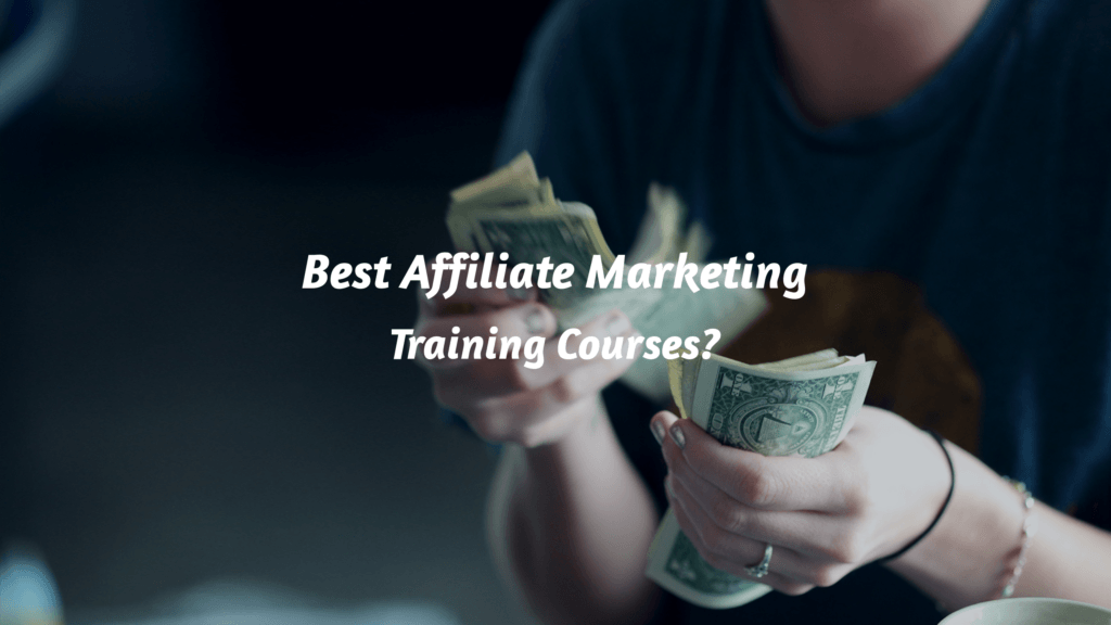 What are the best affiliate marketing courses?