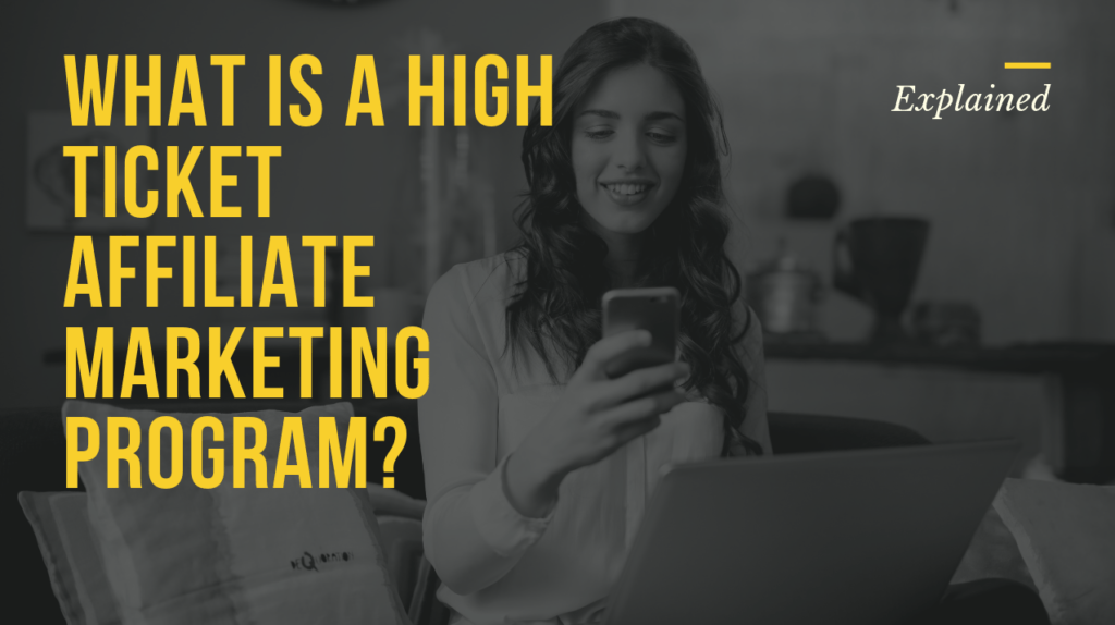 What are the Advantages of High Ticket Affiliate Programs?